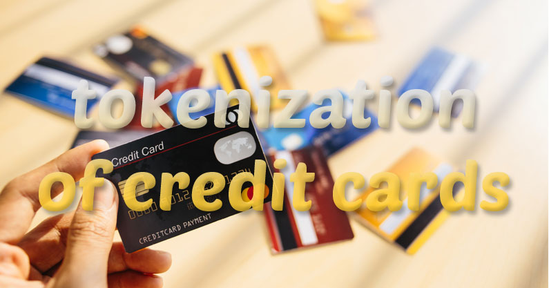 tokenization of credit cards